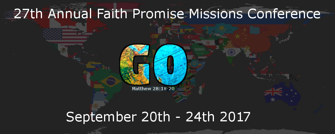 2017 Faith Promise Missions Conference – September 20th – 24th 2017